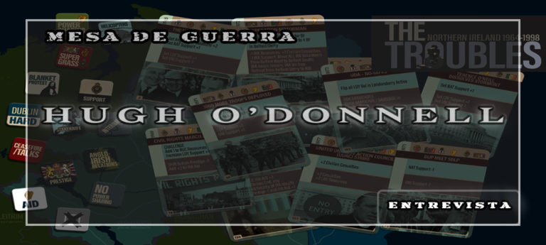 Entrevista a Hugh O'Donnell – Diseñador de The Troubles