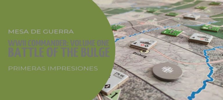 Battle of the Bulge – Primeras Impresiones